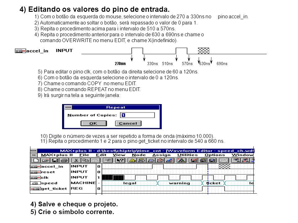 4) Editando os valores do pino de entrada.