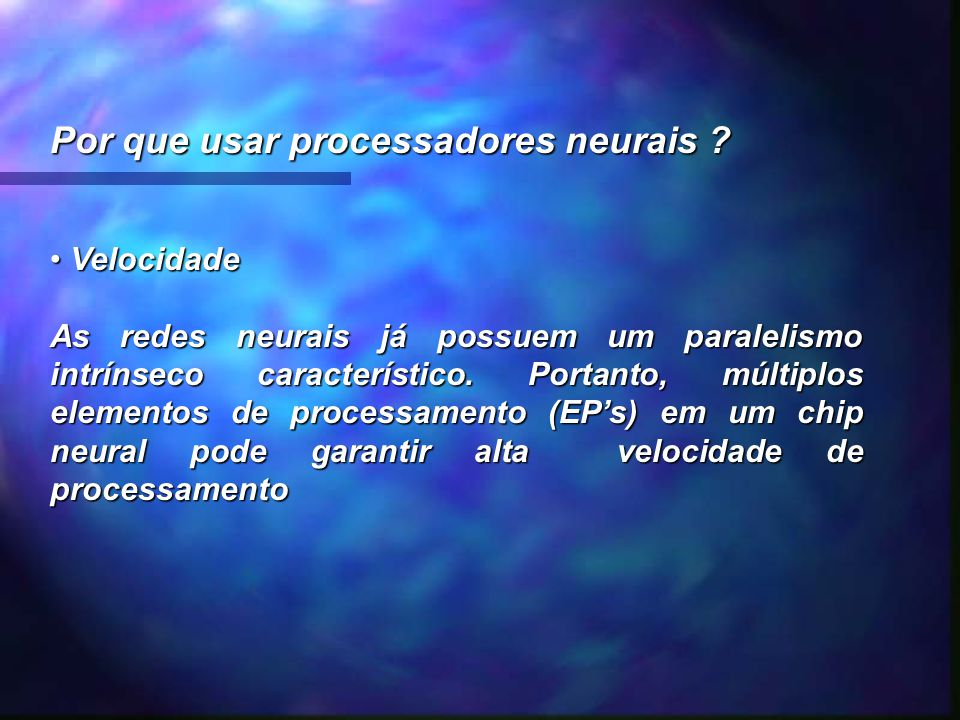 Por que usar processadores neurais
