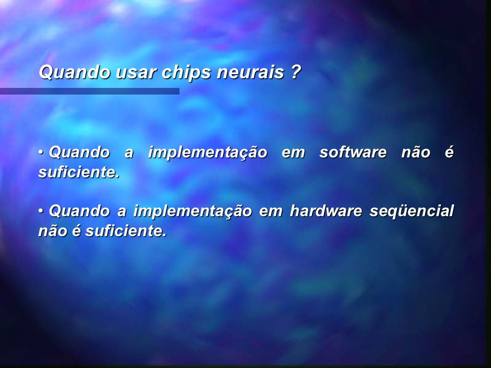 Quando usar chips neurais