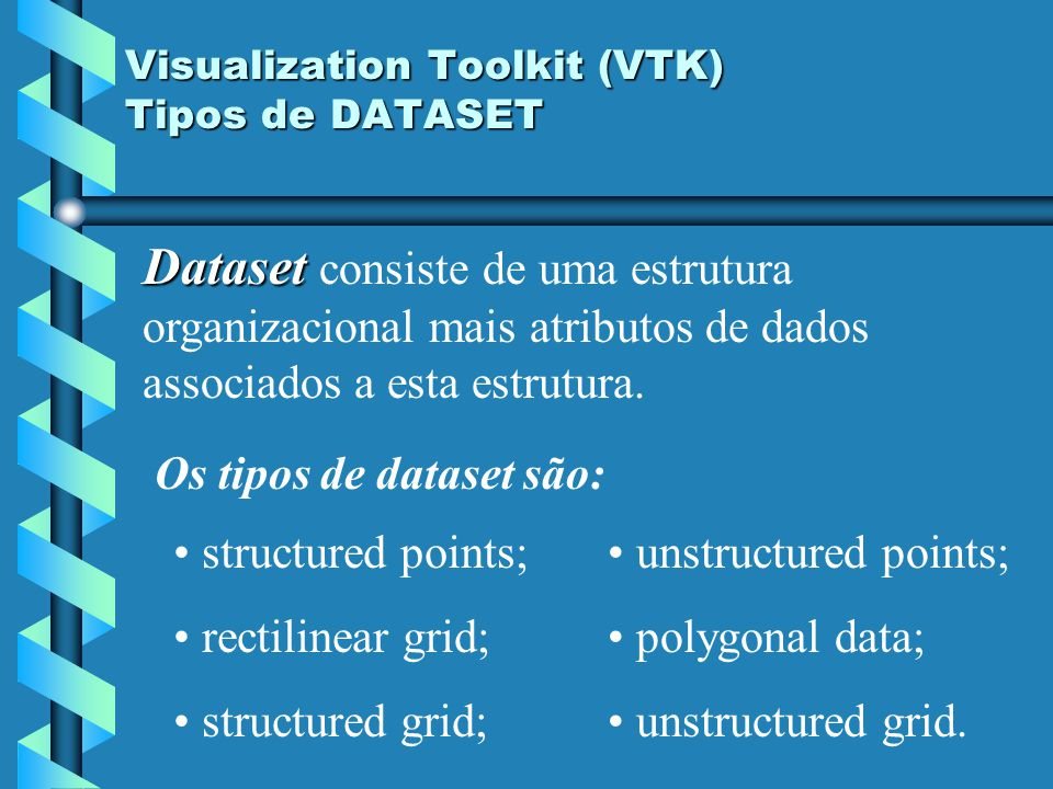 Visualization Toolkit (VTK) Tipos de DATASET