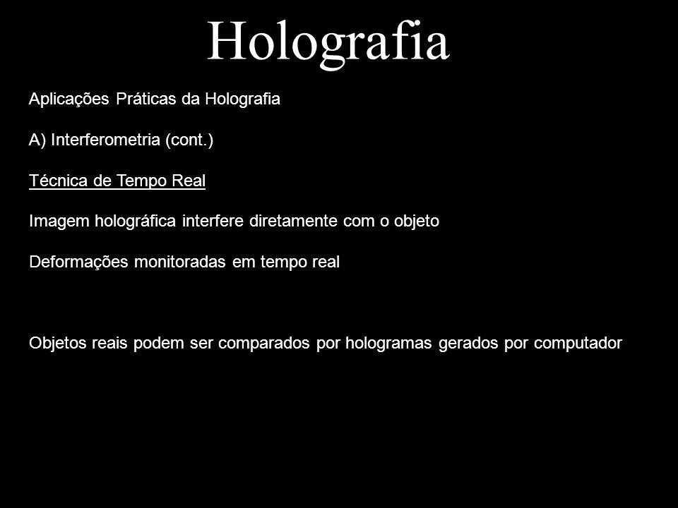 Holografia Aplicações Práticas da Holografia