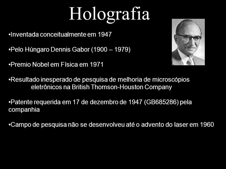 Holografia Inventada conceitualmente em 1947