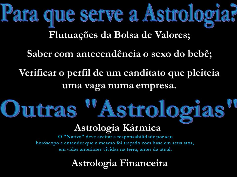Para que serve a Astrologia Outras Astrologias