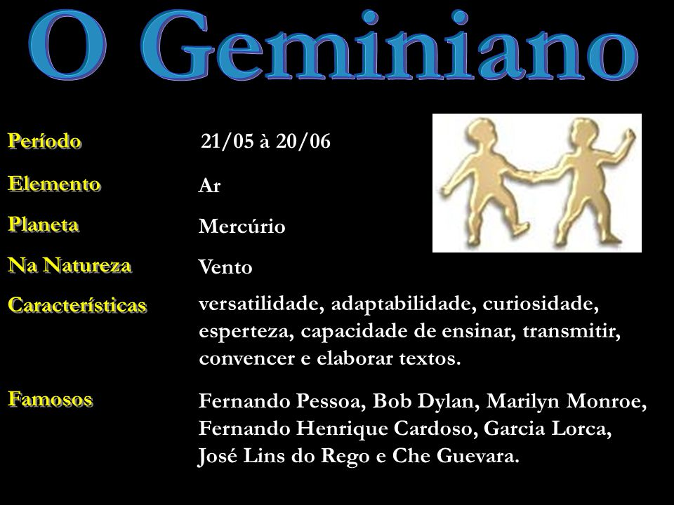 O Geminiano Período 21/05 à 20/06 Elemento Planeta Na Natureza