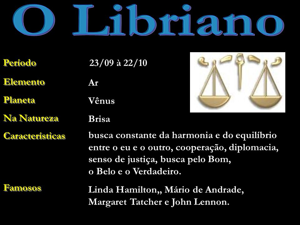 O Libriano Período 23/09 à 22/10 Elemento Planeta Na Natureza