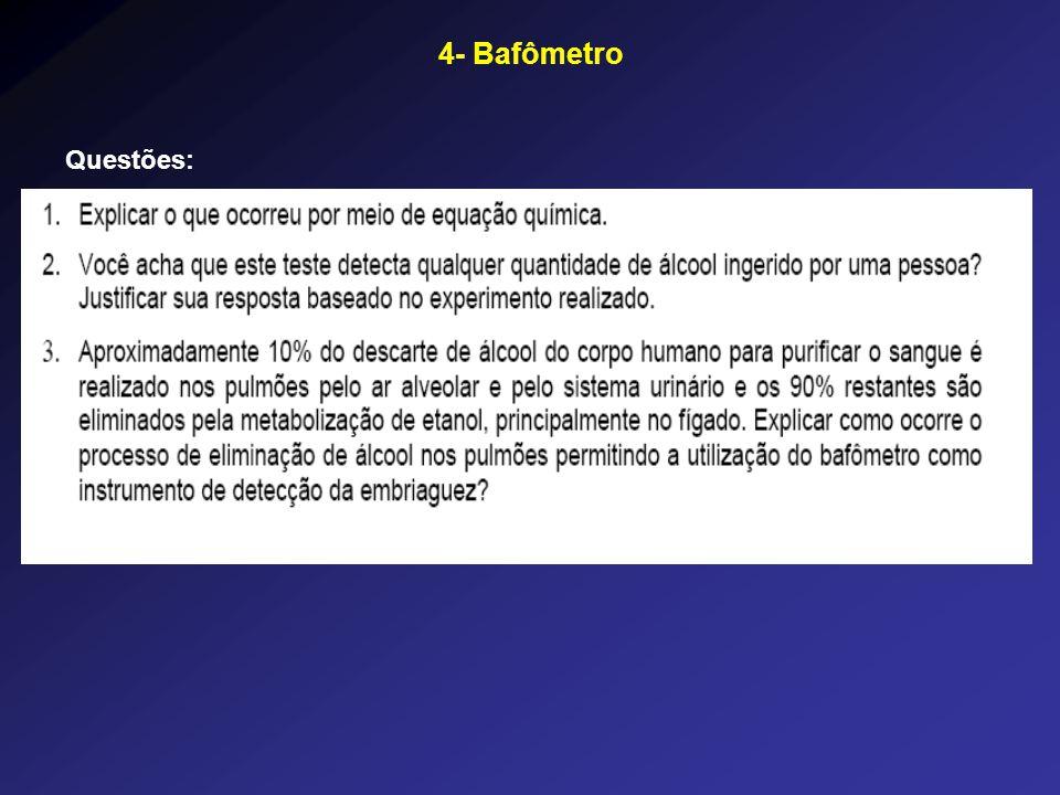 4- Bafômetro Questões: