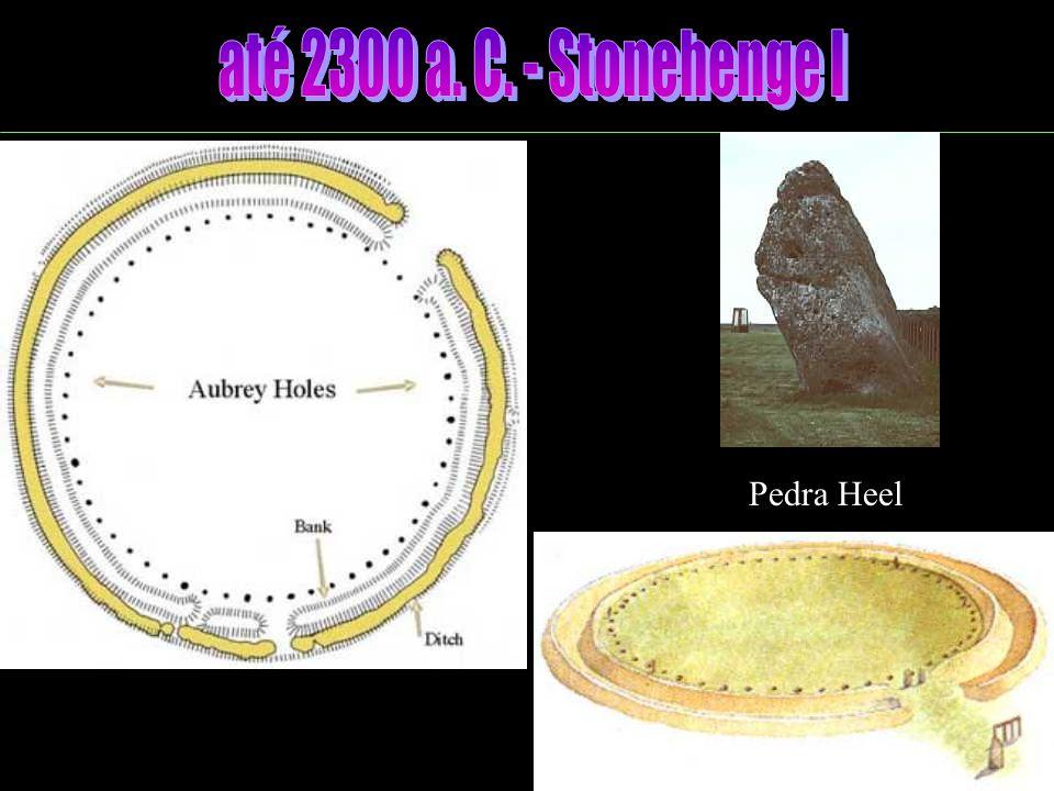 até 2300 a. C. - Stonehenge I Pedra Heel
