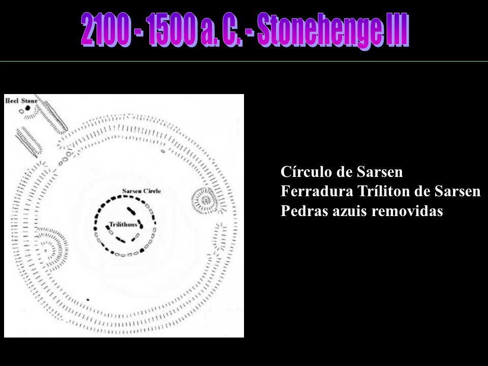 2100 - 1500 a. C. - Stonehenge III Círculo de Sarsen