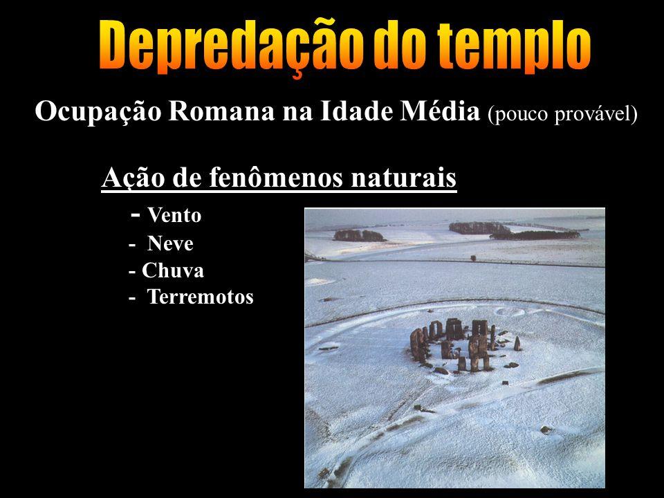Depredação do templo Ocupação Romana na Idade Média (pouco provável)
