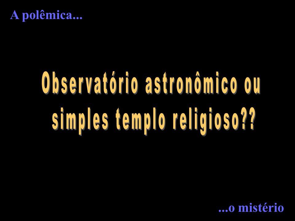 Observatório astronômico ou simples templo religioso