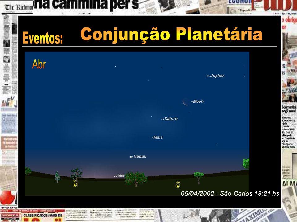 Conjunção Planetária Eventos: Abr 05/04/2002 - São Carlos 18:21 hs