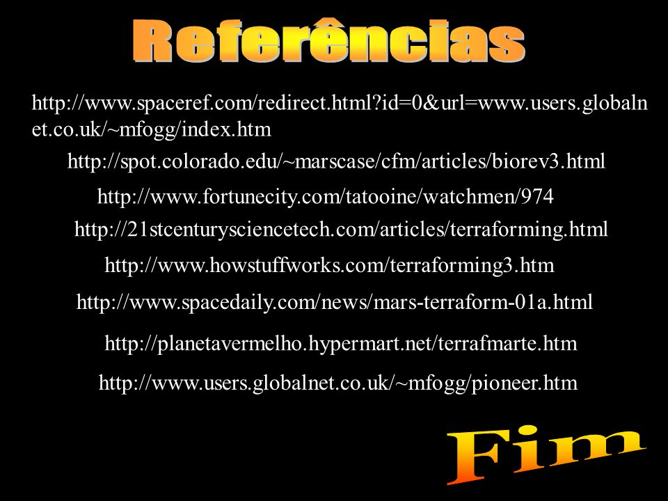 Referências http://www.spaceref.com/redirect.html id=0&url=www.users.globalnet.co.uk/~mfogg/index.htm.