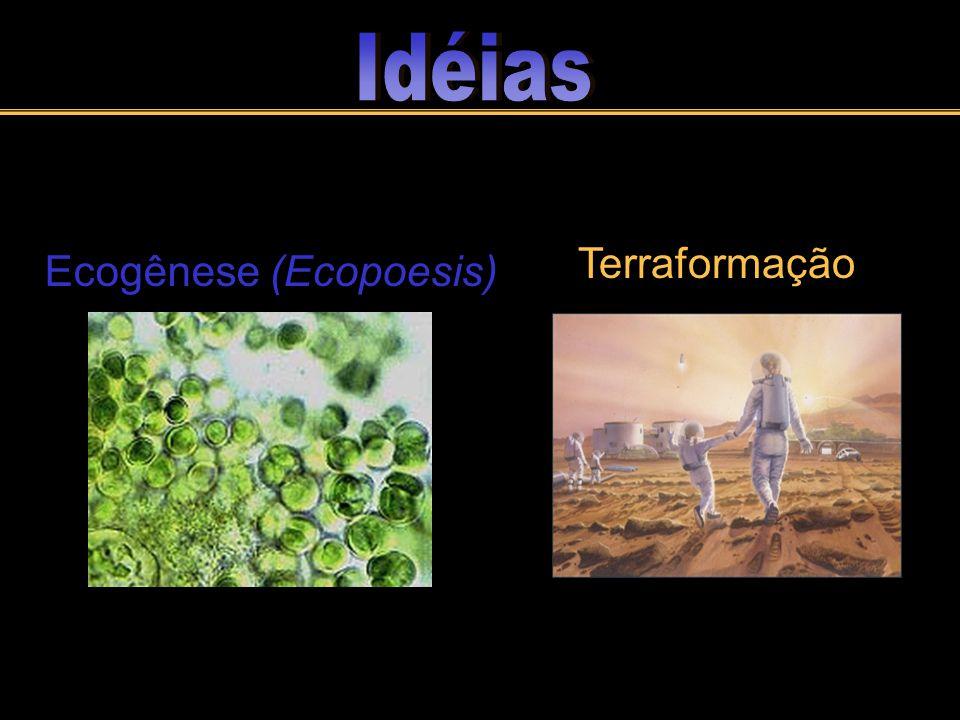 Idéias Terraformação Ecogênese (Ecopoesis)