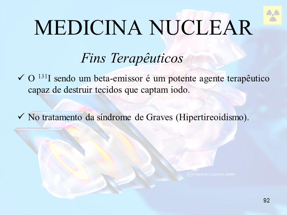 MEDICINA NUCLEAR Fins Terapêuticos