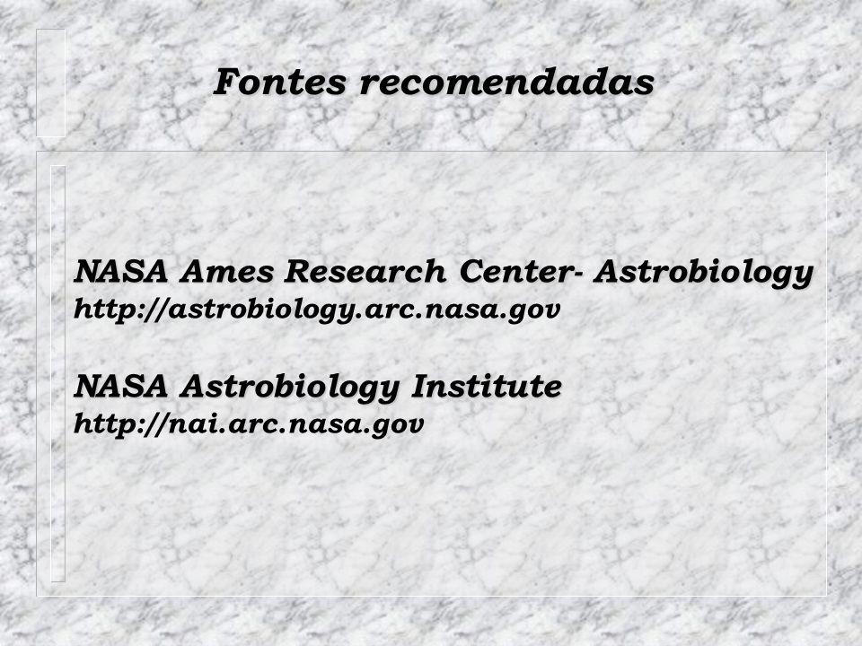Fontes recomendadas NASA Ames Research Center- Astrobiology