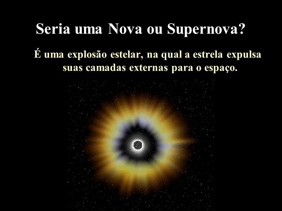 Seria uma Nova ou Supernova