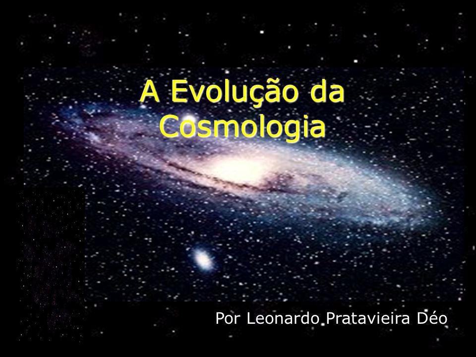 A Evolução da Cosmologia