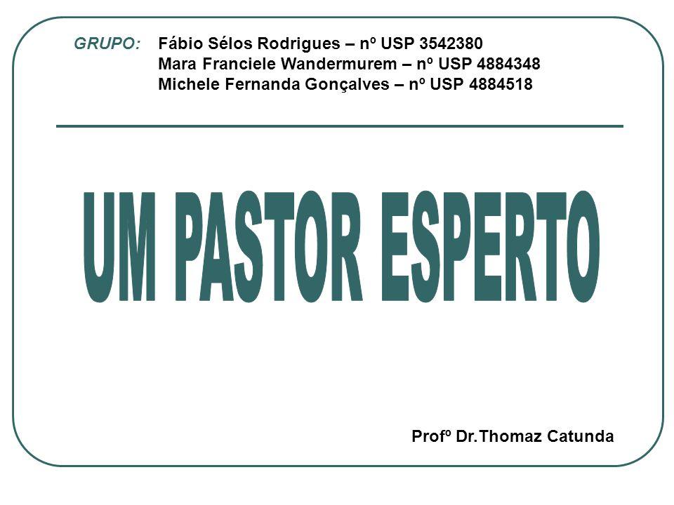 UM PASTOR ESPERTO GRUPO: Fábio Sélos Rodrigues – nº USP 3542380