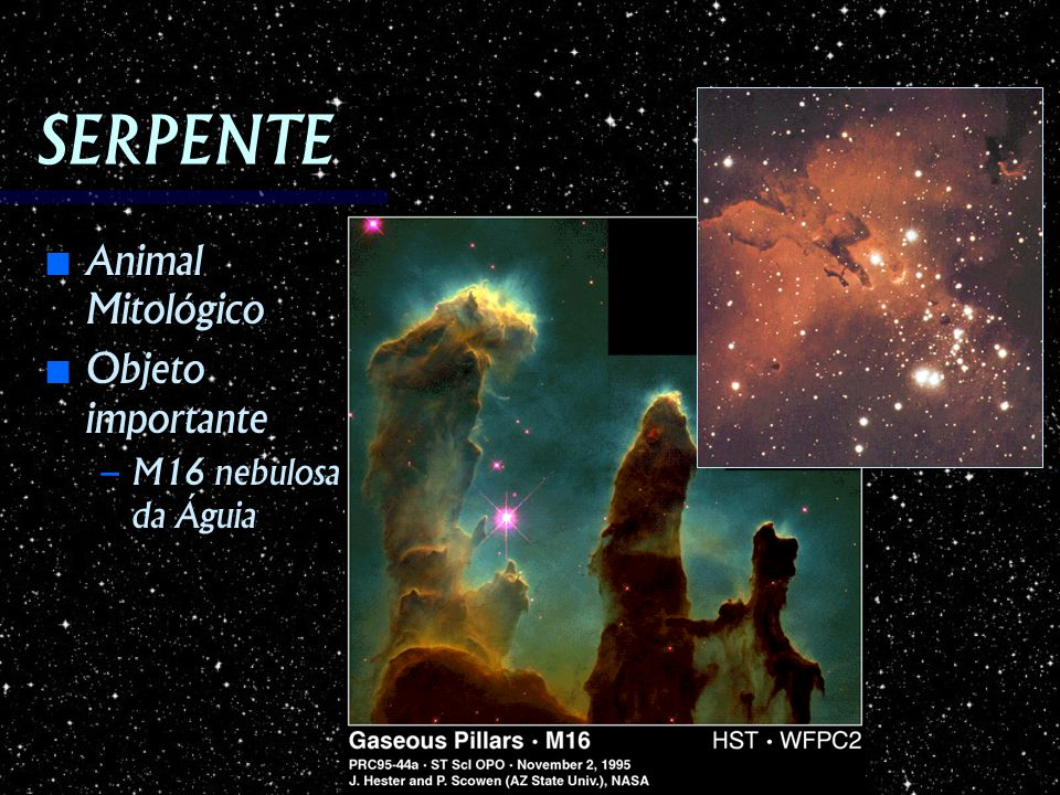 SERPENTE Animal Mitológico Objeto importante M16 nebulosa da Águia