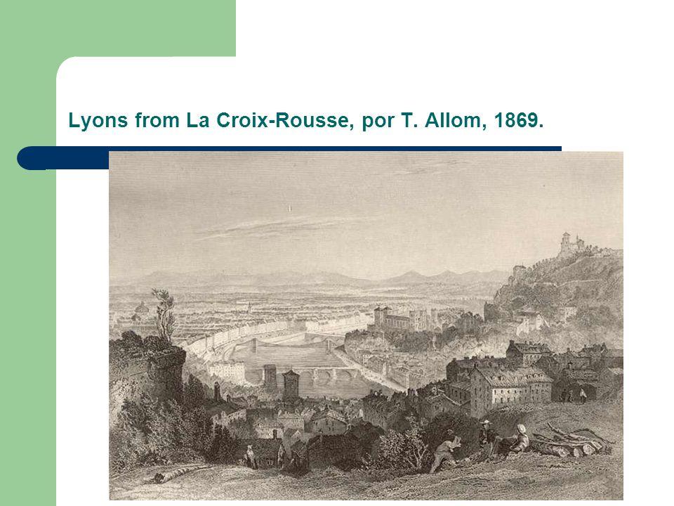 Lyons from La Croix-Rousse, por T. Allom, 1869.