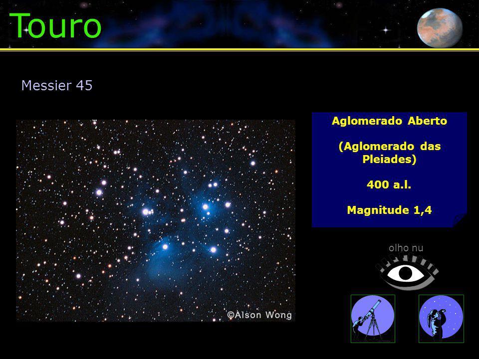 Touro Messier 45 Aglomerado Aberto (Aglomerado das Pleiades) 400 a.l.