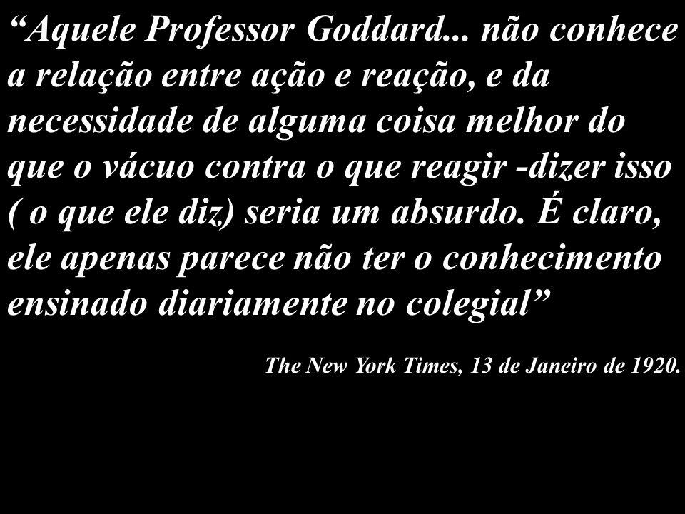 Aquele Professor Goddard... não conhece