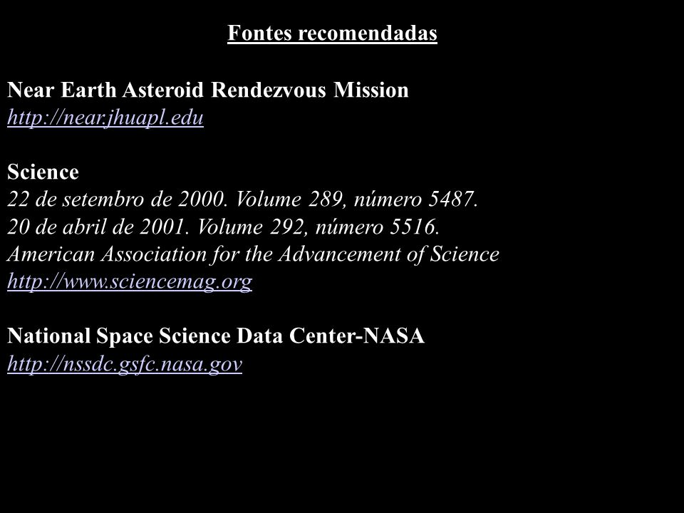 Fontes recomendadas Near Earth Asteroid Rendezvous Mission