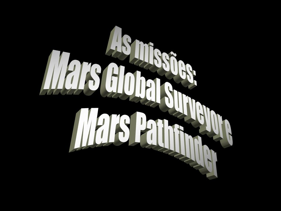As missões: Mars Global Surveyor e Mars Pathfinder