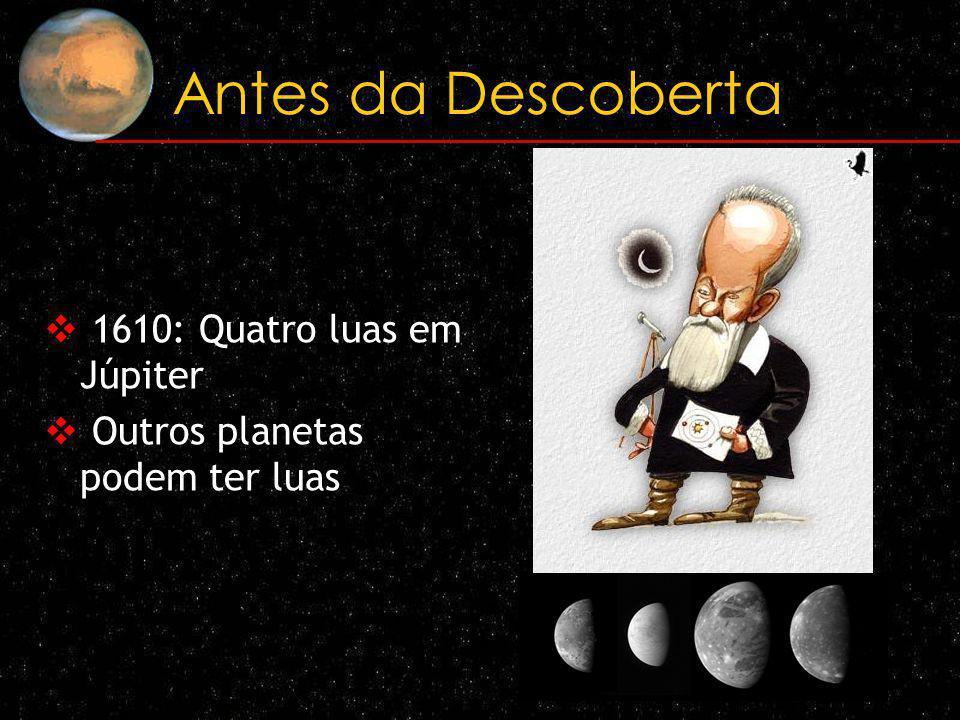 Antes da Descoberta 1610: Quatro luas em Júpiter
