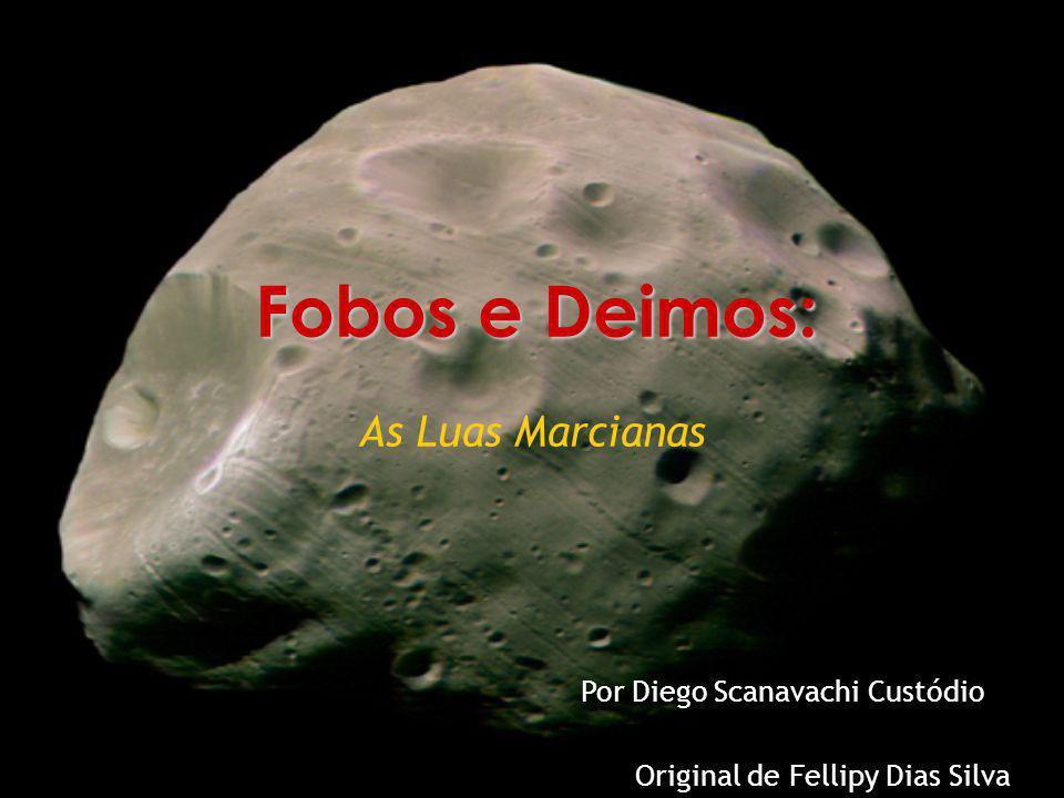 Fobos e Deimos: As Luas Marcianas Por Diego Scanavachi Custódio
