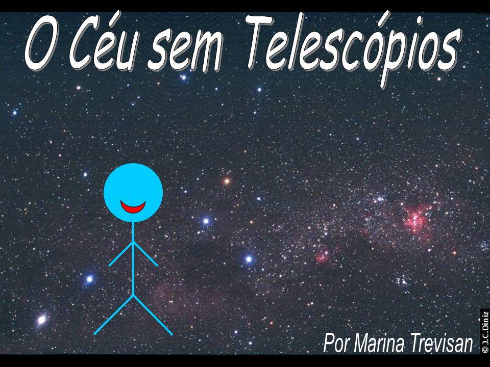 O Céu sem Telescópios Por Marina Trevisan