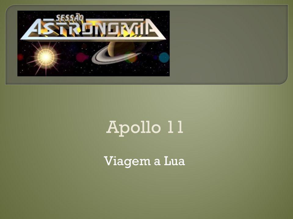 Apollo 11 Viagem a Lua