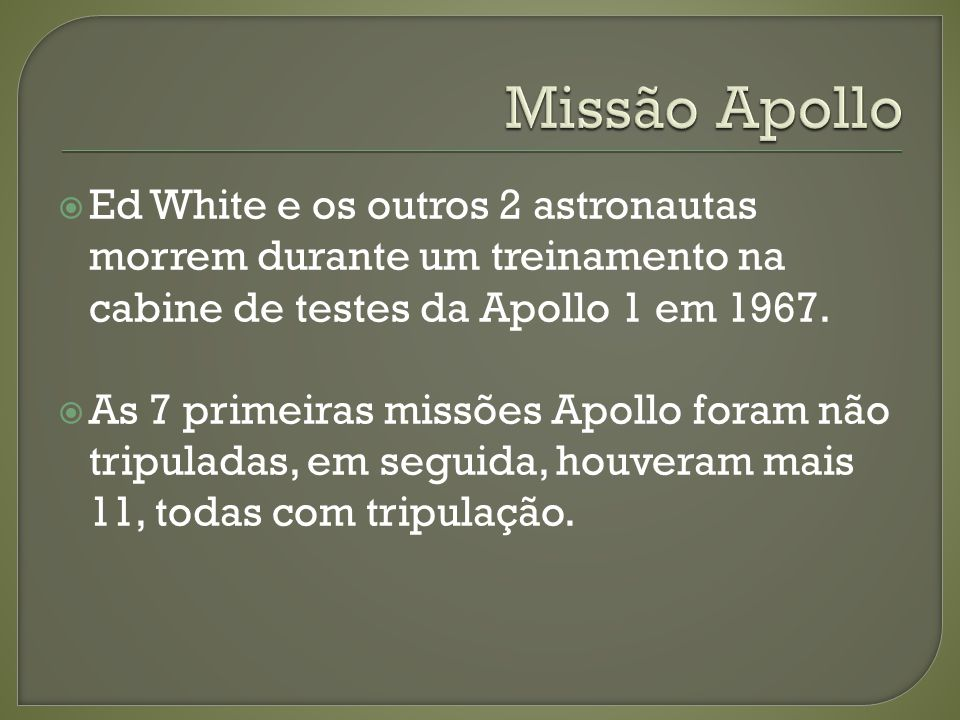 Missão Apollo Ed White e os outros 2 astronautas morrem durante um treinamento na cabine de testes da Apollo 1 em 1967.