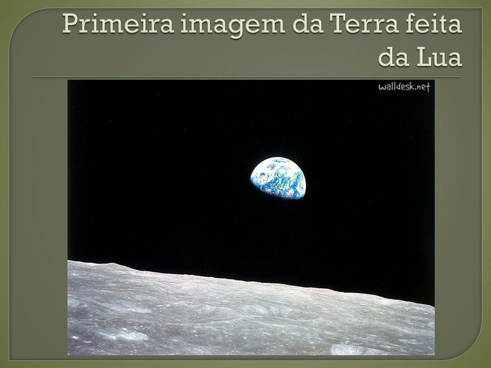 Primeira imagem da Terra feita da Lua