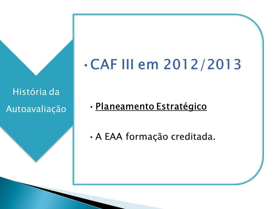 CAF III em 2012/2013 Planeamento Estratégico A EAA formação creditada.