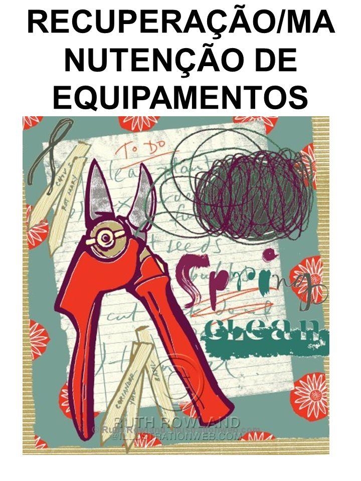 RECUPERAÇÃO/MANUTENÇÃO DE EQUIPAMENTOS
