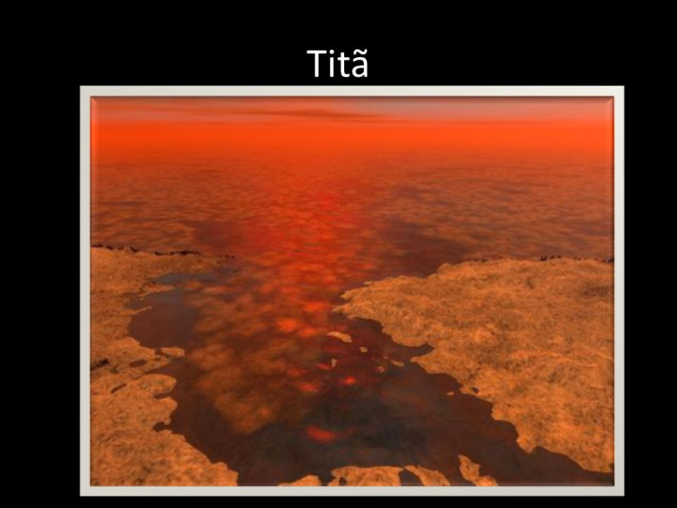 Titã http://terraform.no.sapo.pt/Menu_Principal/Saturno/Anomalias_em_Saturno4.htm