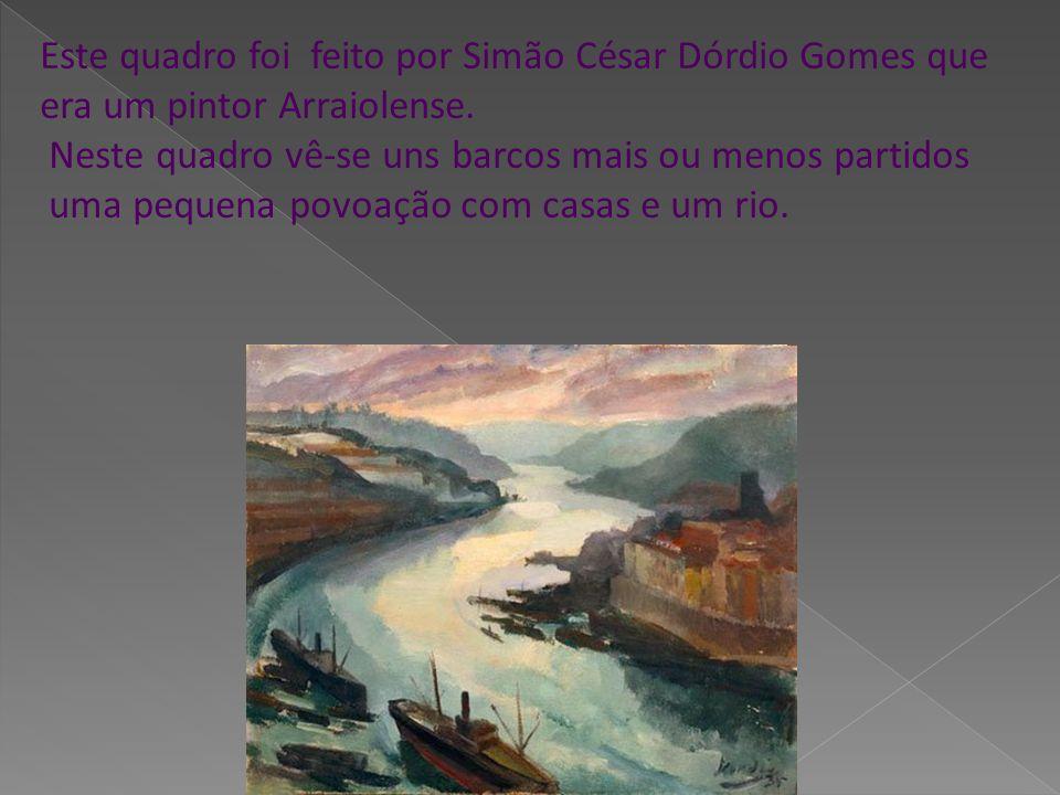 Este quadro foi feito por Simão César Dórdio Gomes que