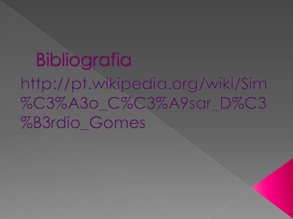 Bibliografia http://pt.wikipedia.org/wiki/Sim%C3%A3o_C%C3%A9sar_D%C3%B3rdio_Gomes
