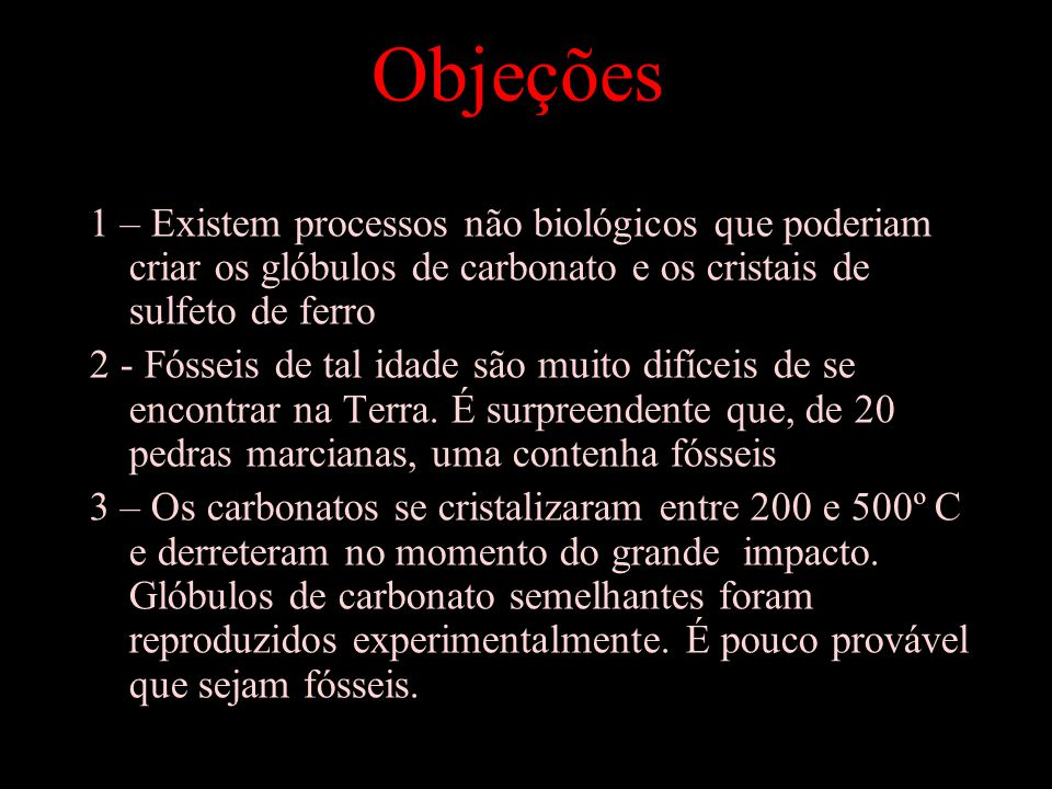 Objeções 1 – Existem processos não biológicos que poderiam criar os glóbulos de carbonato e os cristais de sulfeto de ferro.