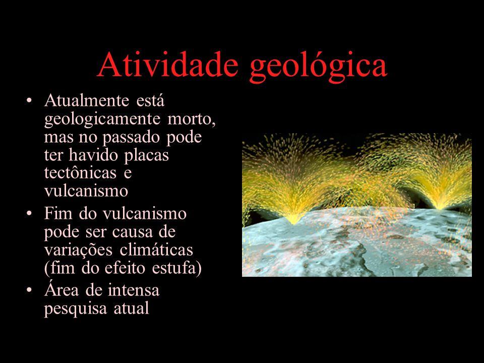 Atividade geológica Atualmente está geologicamente morto, mas no passado pode ter havido placas tectônicas e vulcanismo.