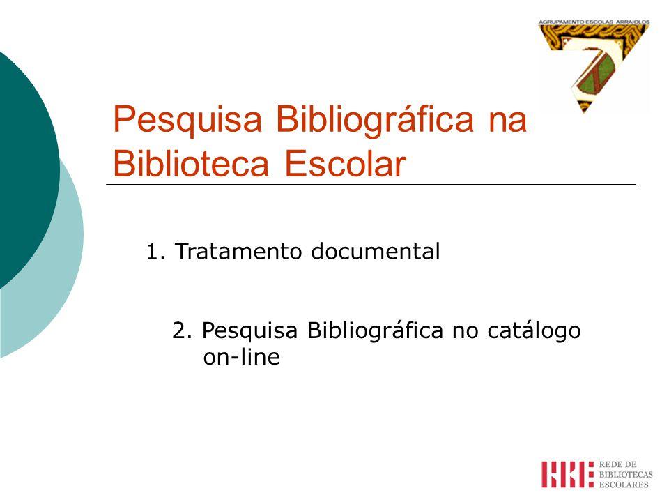 Pesquisa Bibliográfica na Biblioteca Escolar