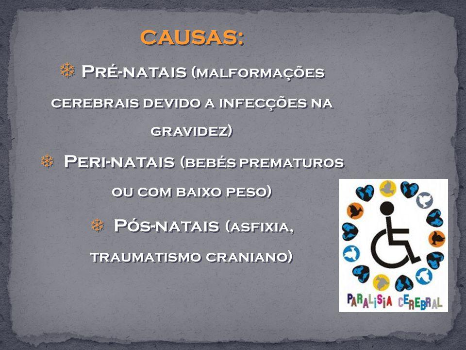 Pré-natais (malformações cerebrais devido a infecções na gravidez)