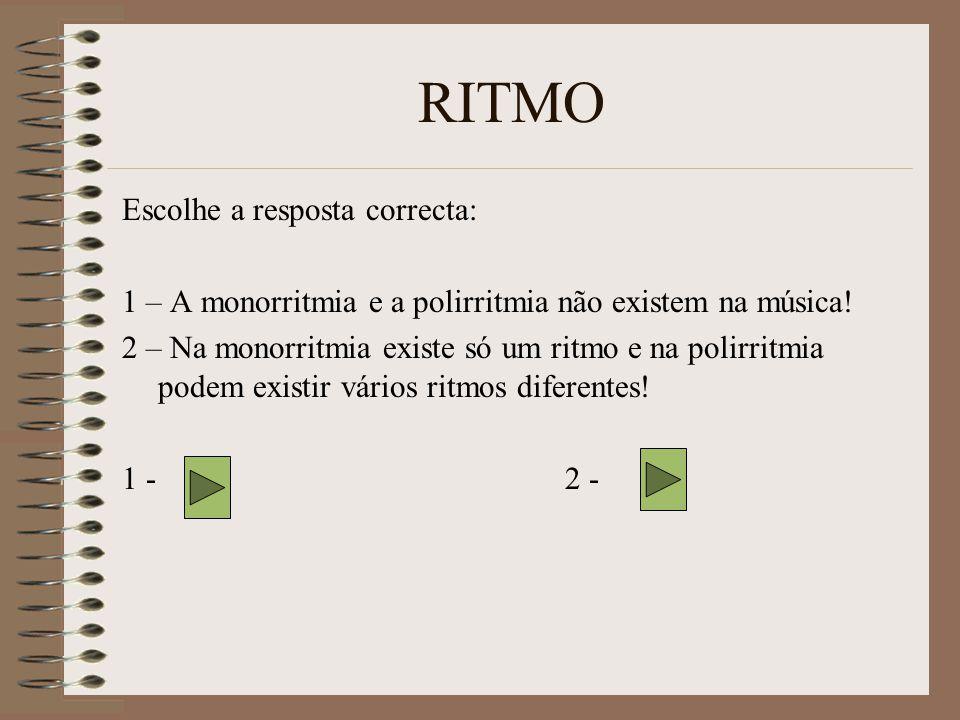 RITMO Escolhe a resposta correcta: