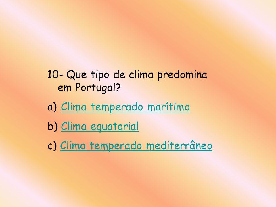 10- Que tipo de clima predomina em Portugal