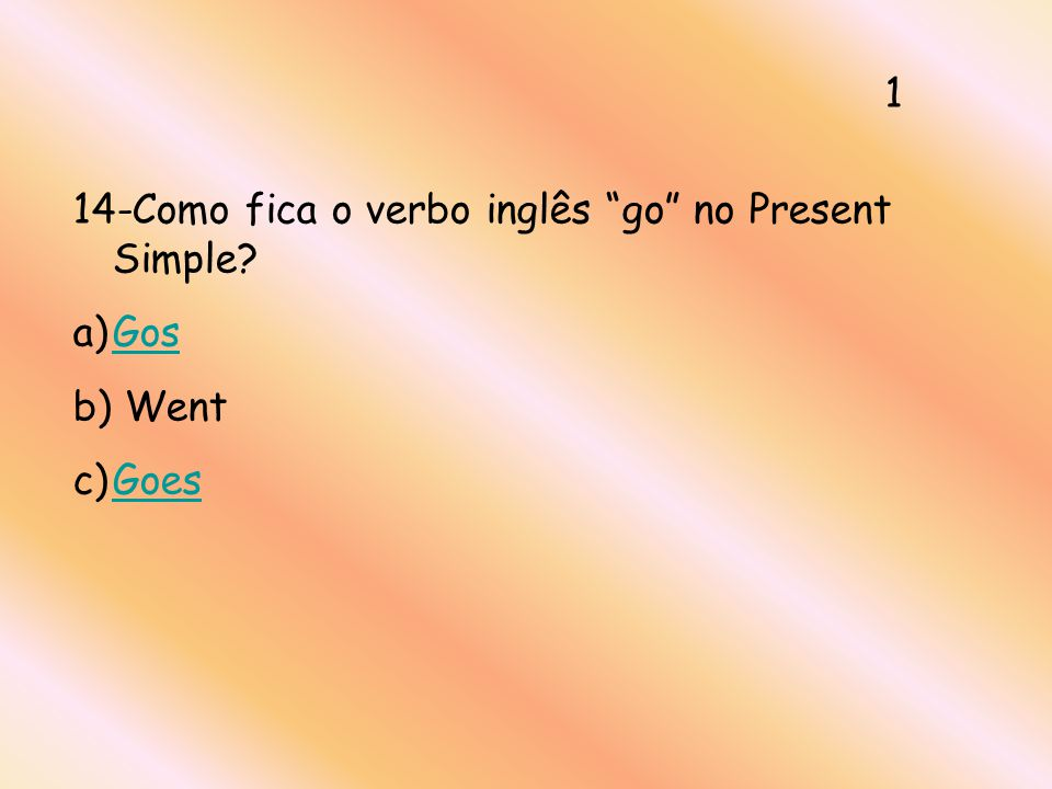 1 14-Como fica o verbo inglês go no Present Simple Gos Went Goes