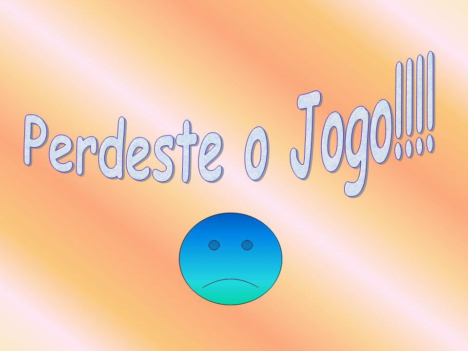 Perdeste o Jogo!!!!