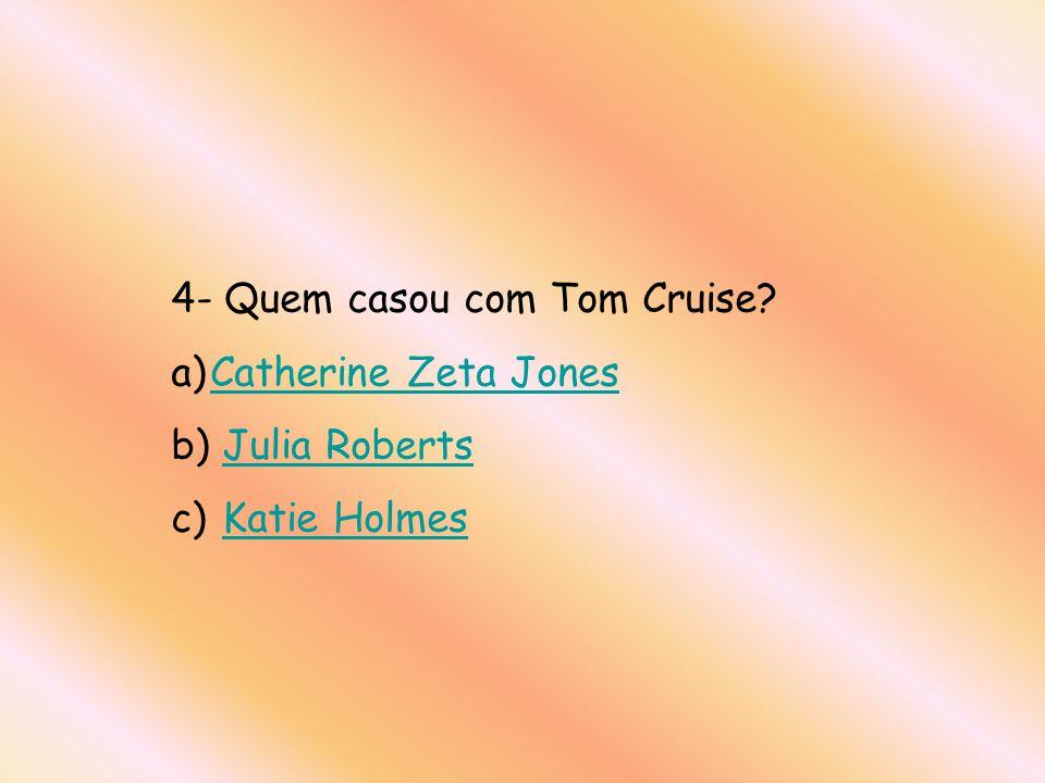 4- Quem casou com Tom Cruise
