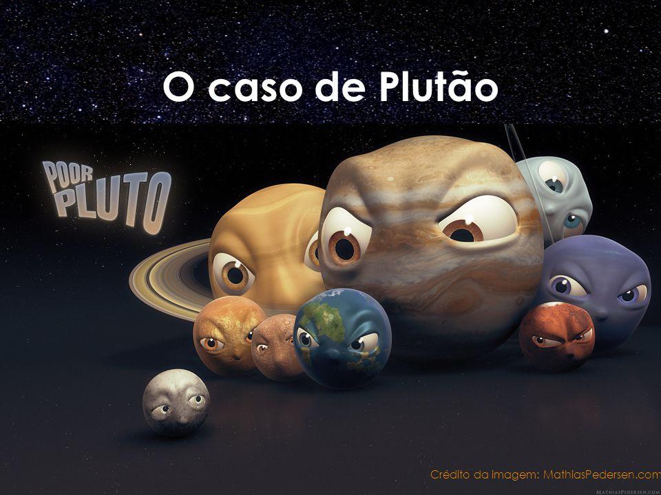 O caso de Plutão Crédito da imagem: MathiasPedersen.com