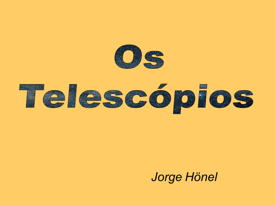 Os Telescópios Jorge Hönel